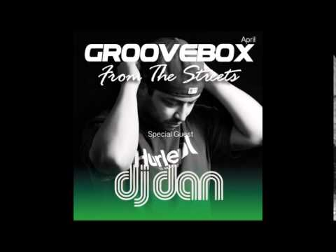 Groovebox - From The Streets April (Special Guest) Dj Dan