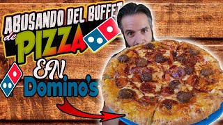 ABUSANDO DEL BUFFET DE DOMINO'S PIZZA