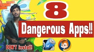 8 Dangerous Apps! Do Not Install These Popular Android Apps !