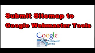 How to Submit Sitemap to Google Webmaster Tools