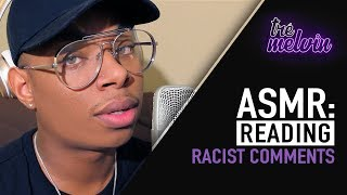 Reading Racist Comments ASMR