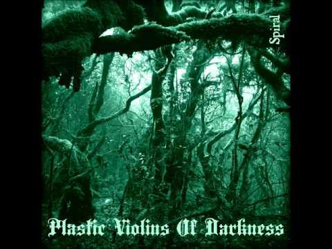 Plastic Violins Of Darkness - Spiral (Full New Album 2014)