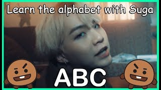 LEARN THE ALPHABET WITH BTS' SUGA