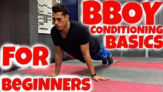 Bboy Conditioning & Strength Exercises for Beginners | Bboy Tutorial | How to Breakdance