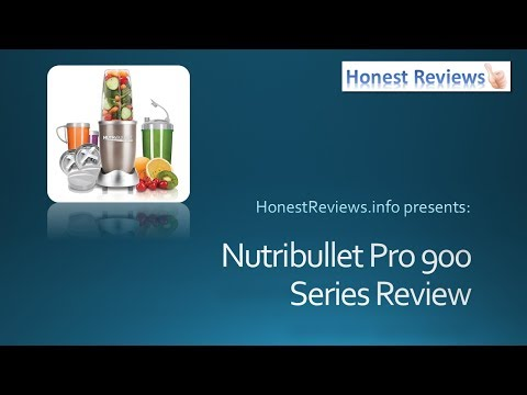 Nutribullet Review - Nutribullet Pro 900 Series Review