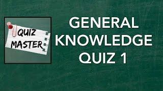General Knowledge Quiz #1 | QuizMaster