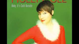 Watch Holly Cole Baby Its Cold Outside video