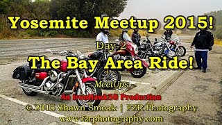 Yosemite Meetup 2015! - Day 2 - The Bay Area Ride! | Chieftain | MeetUps