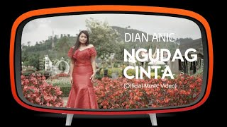 Dian Anic - Ngudag Cinta ( Offical Music Video )