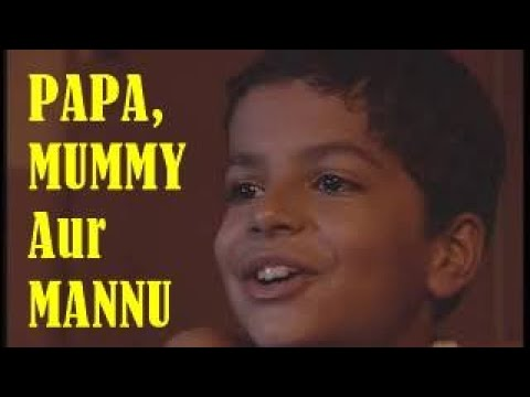 Papa Mummy Aur Mannu video