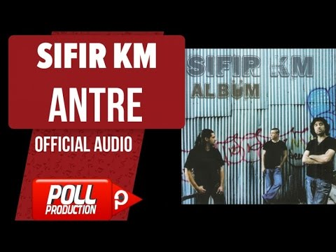 Sıfır Km - Antre - ( Official Audio )