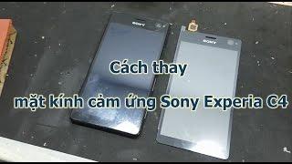 Hướng dẫn thay mặt kính cảm ứng Sony Xperia C4 cho anh em kỹ thuật