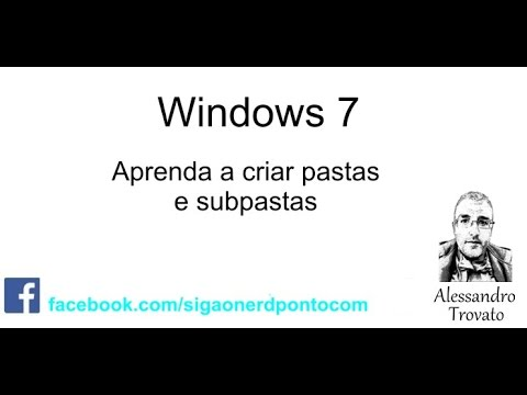 Windows 7 - Criar Pastas e subpastas