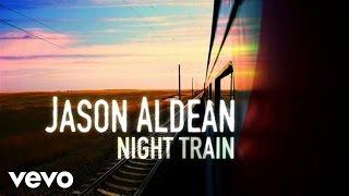 Download Lagu Jason Aldean - Night Train (Lyric Video) Gratis STAFABAND