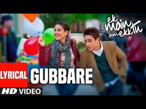 Lyrical Video: Gubbare |  Ek Main Aur Ekk Tu | Imran Khan, Kareena Kapoor