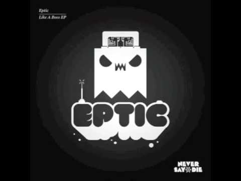 Eptic - Oh Snap (FULL)