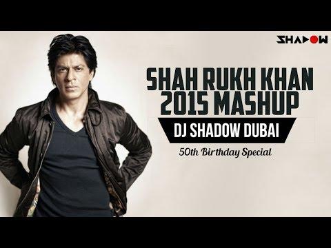 Shah Rukh Khan 2015 Mashup   DJ Shadow Dubai   50th Birthday Special
