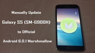How to Manually Update Galaxy S5 (SM G900H) to Official Android 6.0.1 Marshmallow