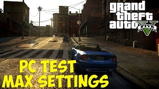 Grand Theft Auto V PC. Max Settings 60fps
