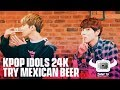 KPOP IDOLS 24K TRYING MEXICAN BEERS