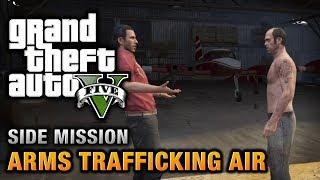 GTA 5 - Arms Trafficking Air