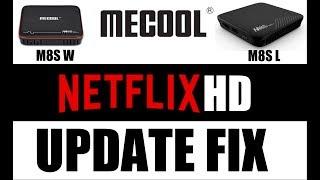 MECOOL M8S PRO L + W: NETFLIX UPDATE FIX