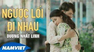 Ngược Lối Đi Nhau - Dương Nhất Linh (OST Phim Ca Nhạc Đúng Vậy! Anh Chỉ Là Thằng Bán Bánh Giò)