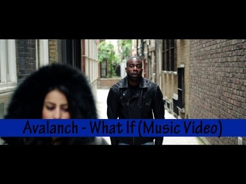 Avalanch - What If (Music Video) Produced By @ZappaBeatz @AvalanchMusic @MisjifTV