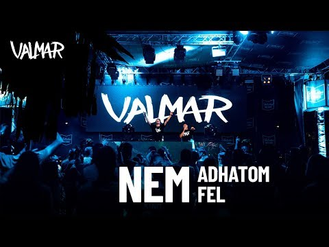 VALMAR - NEM ADHATOM FEL (OFFICIAL MUSIC VIDEO)