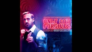Chang and Sword - Only God Forgives Original Motion Picture Soundtrack by Cliff Martinez