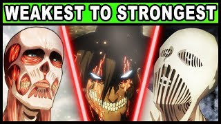 All 19 Titan Shifters RANKED from Weakest to Strongest! (Attack on Titan / Shingeki no Kyojin)
