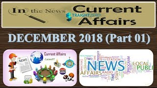 DECEMBER 2018 - PART 01 (English) Current Affairs Summary - For All Govt. Exams