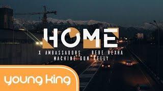 Download Lagu [Lyrics+Vietsub] Home - Machine Gun Kelly, X Ambassadors & Bebe Rexha Gratis STAFABAND