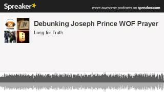 Debunking Joseph Prince WOF Prayer (made with Spreaker)