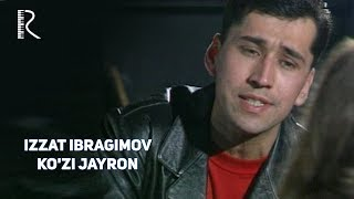 Izzat Ibragimov (Xo'ja) - Ko'zi jayron | Иззат Ибрагимов (Хужа) - Кузи жайрон