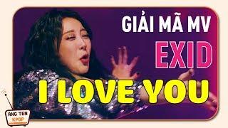 [PHÂN TÍCH MV] EXID đã lầy, MV I Love You còn lầy hơn