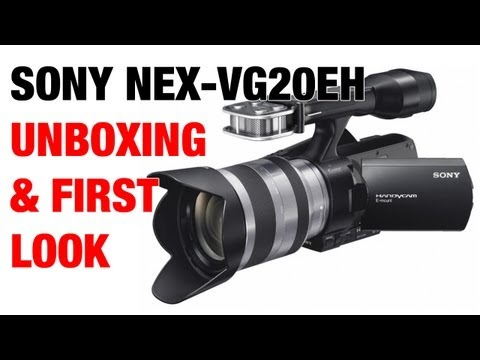 Sony NEX-VG20EH Video Camera Unboxing & First Look