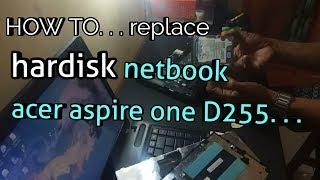 tutorial      cara  melepas hardisk netbook acer aspire one d255