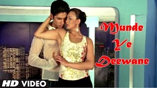 Munde Ye Deewane Video Song from Nakhra Husn Ka