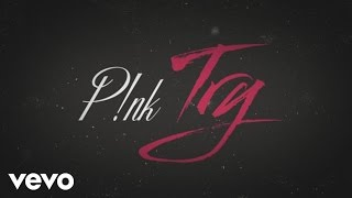 P!nk - Try (Official Lyric Video)