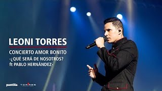 Leoni Torres Qué Será De Nosotros Feat Pablo Hernández Live