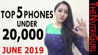 Top 5 Phones Under 20000 IN JUNE 2019