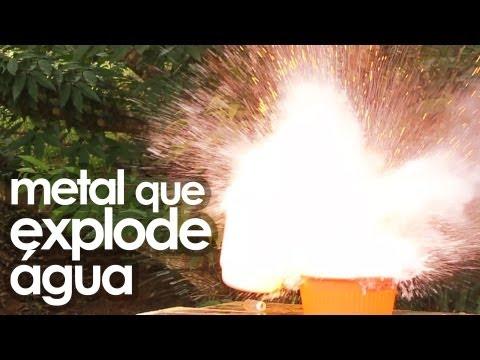 O Metal que Faz Água Explodir