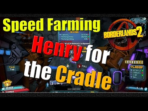 Borderlands 2   How to Speed Farm Henry for the Cradle   Tutorial