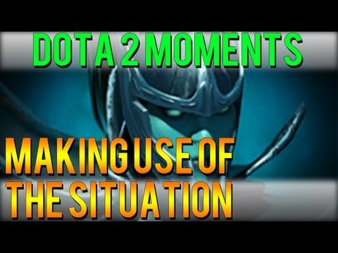 Dota 2 Moments - Making use of the Situation