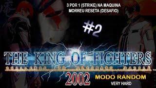 The King of Fighter's 2002 Modo Random - 3 por 1 na Máquina - Perdeu reseta (Desafio) #2