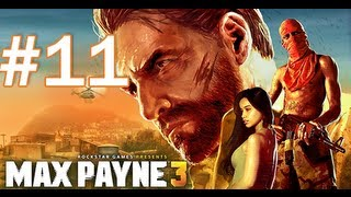 Max Payne 3 Walkthrough / Gameplay Part 11 - Slipping Through