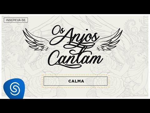 Jorge & Mateus - Calma  (Os Anjos Cantam) [Áudio Oficial]