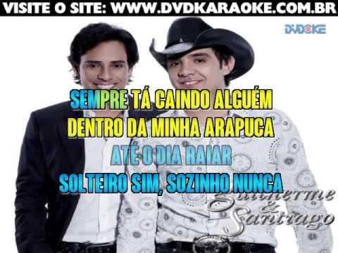 Guilherme & Santiago   Solteiro Sim, Sozinho Nunca