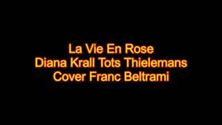 La Vie En Rose Diana Krall Toots Thielemans Franc Beltrami